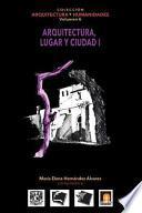 libro Volumen 6 Arquitectura, Lugar Y Ciudad I
