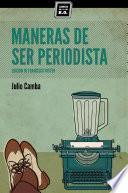 libro Maneras De Ser Periodista