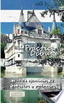 libro Práctica Dibujo Libro De Ejercicios 28: Castillos Y Palacios