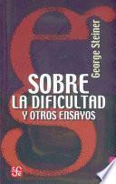 libro Sobre La Dificultad Y Otros Ensayos