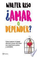 libro ¿amar O Depender? (edición Mexicana)