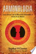 libro Armonologia  Guía Interior Hacia Relaciones Saludables A Través De La Música