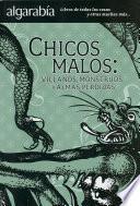 libro Chicos Malos: Villanos, Monstruos Y Almas Perdidas