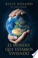 libro El Mundo Que Estamos Viviendo