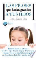 libro Las Frases Que Harán Grandes A Tus Hijos