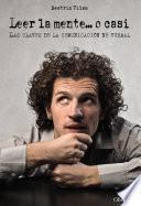 libro Leer La Mente... O Casi