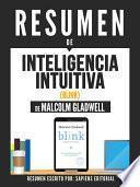 libro Resumen De  Inteligencia Intuitiva (blink)   De Malcolm Gladwell