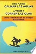 libro Si No Puedes Calmar Las Aquas Aprende A Correr Los Olas