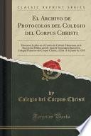 libro El Archivo De Protocolos Del Colegio Del Corpus Christi