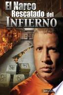 libro El Narco Rescatado Del Infierno