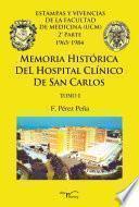 libro Memoria Histórica Del Hospital Clínico De San Carlos. Tomo I