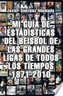 libro Mi Guia De Estadisticas Del Beisbol De Las Grandes Ligas De Todos Los Tiempos 1871 2010