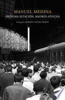 libro Próxima Estación, Madrid Atocha