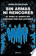 libro Sin Armas Ni Rencores. Edición Ampliada