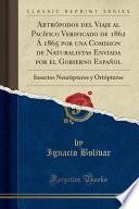 libro Artrópodos Del Viaje Al Pacífico Verificado De 1862 Á 1865 Por Una Comision De Naturalistas Enviada Por El Gobierno Español