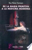 libro De La Magia Primitiva A La Medicina Moderna