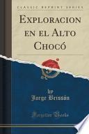 libro Exploracion En El Alto Chocó (classic Reprint)