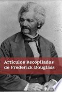 libro Artículos Recopilados De Frederick Douglass