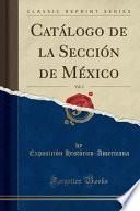 libro Catalogo De La Seccion De Mexico, Vol. 1 (classic Reprint)