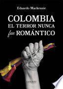 libro Colombia. El Terror Nunca Fue Romántico