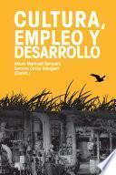 libro Cultura, Empleo Y Desarrollo