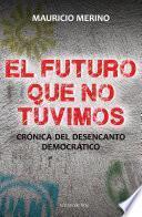 libro El Futuro Que No Tuvimos