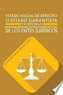 libro Estado Social De Derecho O Estado Garantista Y El Mito De La Responsabilidad Extracontractual De Los Entes Juridicos