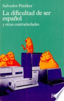 libro La Dificultad Der Ser Español Y Otras Contrariedades