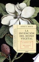 libro La Invención Del Reino Vegetal