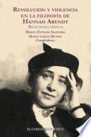 libro Revolución Y Violencia En La Filosofía De Hannah Arendt.
