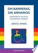 libro Sin Barreras, Sin Armarios