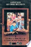 libro Teoría Y Práctica De La Educación Indígena
