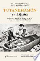libro Tutankhamón En España. Howard Carter, El Duque De Alba Y Las Conf. De Madrid