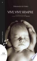 libro Vive, Vive Siempre