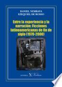 libro Entre La Experiencia Y La Narración: Ficciones Latinoamericanas De Fin De Siglo (1970 2000)