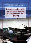 libro Recorrido Morfogenético De La Obra Novelística De José Fernando Siale Djangany