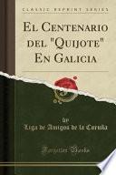 libro El Centenario Del  Quijote  En Galicia (classic Reprint)