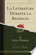 libro La Literatura Durante La Regencia (classic Reprint)