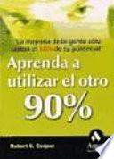 libro Aprenda A Utilizar El Otro 90 %