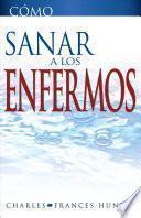 libro Como Sanar A Los Enfermos