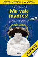 libro Me Vale Madres! / I Don T Give A Damn!