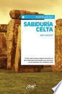 libro Sabiduría Celta. El Libro Para Quienes Deseen Ahondar En Las Enseñanzas Espirituales Que Subyacen En Las Leyendas De La Sabiduría Celta