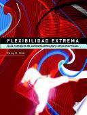 libro Flexibilidad Extrema. Guía Completa De Estiramientos Para Artes Marciales