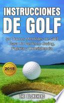 libro Instrucciones De Golf 50 Trucos Mentales De Golf Para Un Perfecto Swing, Fuerza Y Consistencia