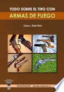 libro Todo Sobre El Tiro Con Armas De Fuego