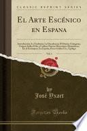 El Arte Escénico En Espana, Vol. 1