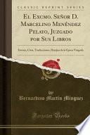 libro El Excmo. Senor D. Marcelino Menendez Pelayo, Juzgado Por Sus Libros