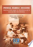 libro Aprendizaje, Desarrollo Y Disfunciones : Implicaciones Para La Enseñanza En La Educación Secundaria
