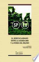 libro El Derecho Agrario Entre La Agenda 2000 Y La Ronda Del Milenio