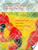 libro El Juego Y Los Alumnos Con Discapacidad